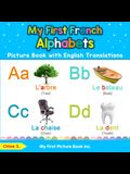 My First French Alphabets Picture Book with English Translations: Bilingual Early Learning & Easy Teaching French Books for Kids