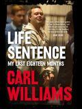 Life Sentence: My Last Eighteen Months