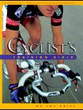 The Cyclist's Training Bible: A Complete Training Guide for the Competitive Road Cyclist