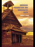 American Pragmatism and Democratic Faith