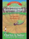 Charlotte and the Mysterious Vanishing Place: The Kare Kids Adventures #2