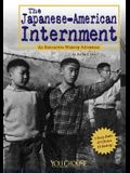 The Japanese American Internment: An Interactive History Adventure (You Choose: History)