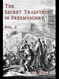 The Secret Tradition In Freemasonry: Vol. 2