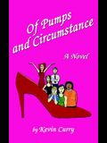 Of Pumps and Circumstance