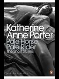 Pale Horse, Pale Rider: The Short Stories of Katherine Anne Porter (Penguin Modern Classics)
