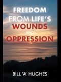 Freedom from Life's Wounds and Oppression