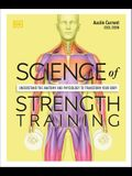 Science of Strength Training: Understand the Anatomy and Physiology to Transform Your Body