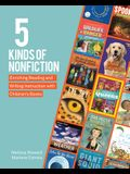 5 Kinds of Nonfiction: Enriching Reading and Writing Instruction with Children's Books