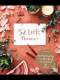 52 Lists Planner (Coral Crystal) Undated Monthly/Weekly Planner with Prompts for Well-Being, Reflection, Personal Growth, and Daily Gratitude
