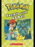 Secrets of the GS Ball (Pokémon Classic Chapter Book #16), 16