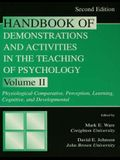 Handbook of Demonstrations and Activities in the Teaching of Psychology: Volume II: Physiological-Comparative, Perception, Learning, Cognitive, and De