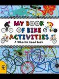 My Book of Bike Activities: A Wheelie Good Book