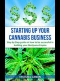 Starting Up Your Cannabis Business