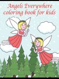 Angels Everywhere: Coloring Book for Kids
