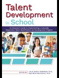 Talent Development in School: An Educator's Guide to Implementing a Culturally Responsive Talent Identification and Development Program