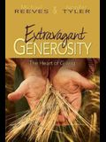 Extravagant Generosity: The Heart of Giving [With CDROM]