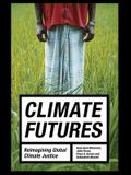 Climate Futures: Reimagining Global Climate Justice