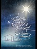 And the Glory of God Shone Around Them: An Advent Devotional