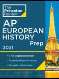 Princeton Review AP European History Prep, 2021: 3 Practice Tests + Complete Content Review + Strategies & Techniques