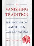 Vanishing Tradition: Perspectives on American Conservatism