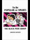 To Be Popular or Smart: The Black Peer Group