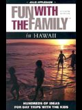 Fun with the Family in Hawaii, 4th: Hundreds of Ideas for Day Trips with the Kids (Fun with the Family Series)