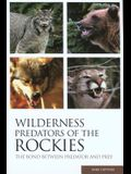 Wilderness Predators of the Rockies: The Bond Between Predator and Prey