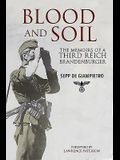 Blood and Soil: The Memoir of a Third Reich Brandenburger