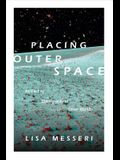 Placing Outer Space: An Earthly Ethnography of Other Worlds