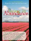 Wake Up...Live the Life You Love: Living in Abundance