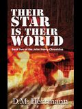 Their Star Is Their World: Book Two of the John Henry Chronicles