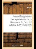 Projet de Réglement Pour l'Ordre Intérieur de l'Assemblée Générale Des Représentans: de la Commune de Paris, 22 Octobre 1789