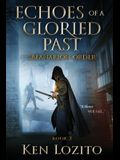 Echoes of a Gloried Past: Book Two of the Safanarion Order