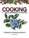 Cooking Wild Berries Fruits of Mn, Wi, Mi