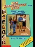 Stacey McGill...Matchmaker? with Other (Baby-Sitters Club, No.124)
