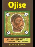Ojise: Messenger of the Yoruba Tradition