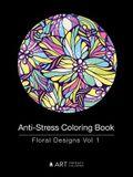Anti-Stress Coloring Book: Floral Designs Vol 1