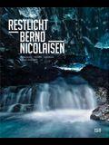Bernd Nicolaisen: Restlicht: Photographs, Tableaux, Lightboxes: Iceland 2004-2015