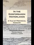 In the Godforsaken Hinterlands: A Tale of Provincial Hungary
