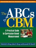 The ABCs of CBM, First Edition: A Practical Guide to Curriculum-Based Measurement (Practical Intervention in the Schools)