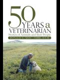 50 Years a Veterinarian: Stories of Animals and their People