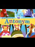 If You Were an Antonym (Word Fun)