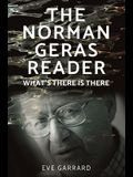 The Norman Geras Reader: What's There Is There'