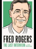 Fred Rogers: The Last Interview: And Other Conversations