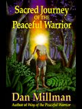 Sacred Journey of the Peaceful Warrior: Teachings from the Lost Years