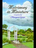 Matrimony in Miniature
