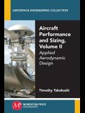 Aircraft Performance and Sizing, Volume II: Applied Aerodynamic Design