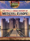 The Totally Gross History of Medieval Europe