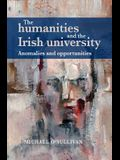 The Humanities and the Irish University: Anomalies and Opportunities