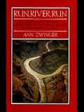 Run, River, Run: A Naturalist's Journey Down One of the Great Rivers of the West